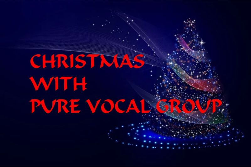 CHRISTMAS WITH PURE VOCAL GROUP